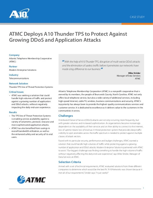 CASE STUDY 1 ATMC Deploys A10 Thunder TPS to Protect Against Growing DDoS and Application Attacks Atlantic Telephone Membe...