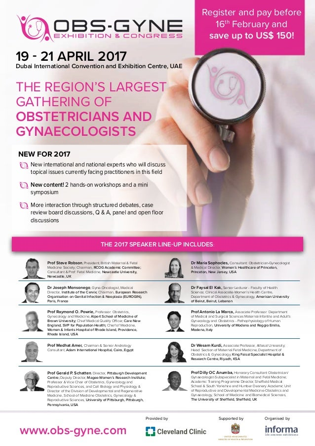 THE REGION'S LARGEST GATHERING OF OBSTETRICIANS AND GYNAECOLOGISTS Prof Steve Robson, President, British Maternal & Fetal ...