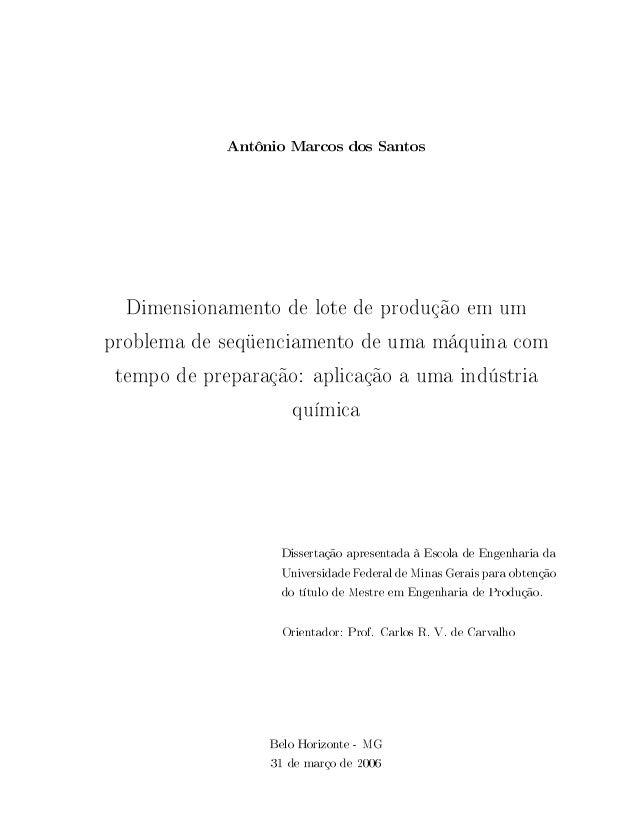 Antônio Marcos dos Santos Dimensionamento de lote de produção em um problema de seqüenciamento de uma máquina com tempo de...