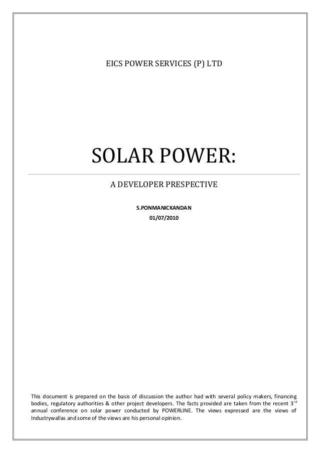 EICS POWER SERVICES (P) LTD SOLAR POWER: A DEVELOPER PRESPECTIVE S.PONMANICKANDAN 01/07/2010 This document is prepared on ...