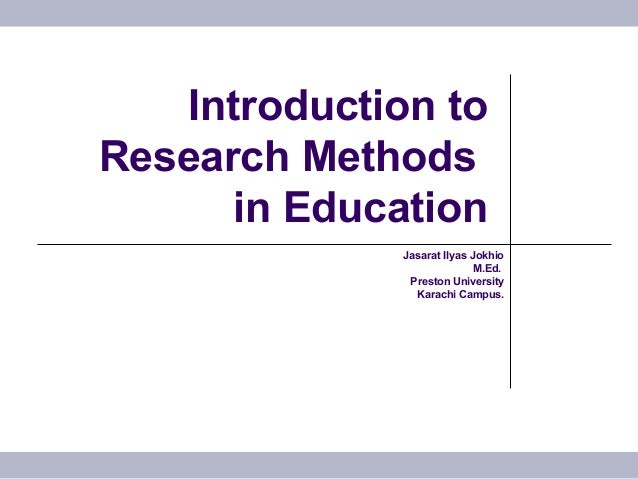 research methods in education 4 delivery methods/course requirements this is a graduate-level distance-learning course in research methods and statistics for security professionals.
