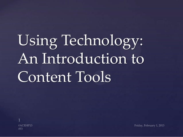 Using Technology:An Introduction toContent Tools