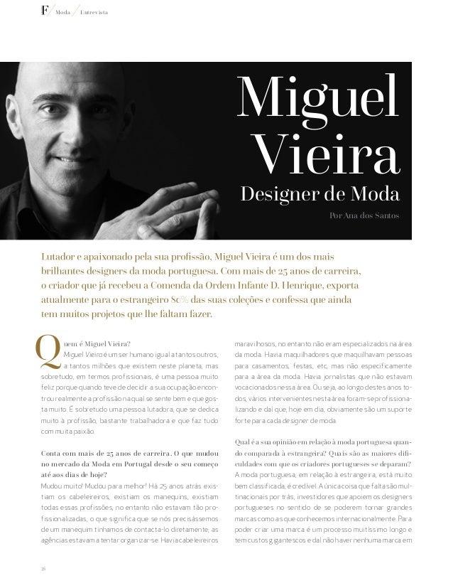 Miguel uem é Miguel Vieira? Miguel Vieira é um ser humano igual a tantos outros, a tantos milhões que existem neste planet...