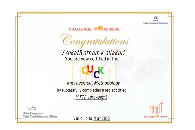 VenkatRatnam Kallakuri You are now certified in the Improvement Methodology by successfully completing a project titled MT...