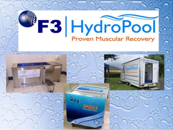 IntroductionF3 HydroPool is a brand of products designed byF3 Engineering to aid the muscular recovery ofindividuals, team...