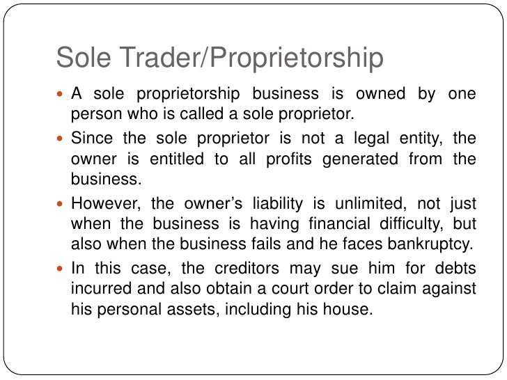 sole trader companies essay Essay writing guide learn the art the good thing about them being a sole trader is that it is easy fore them to set up their business and give expanding to other countries has made the company large amounts of profit therefore allowing them to expand further into countries such as china.