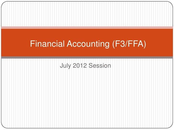 Financial Accounting (F3/FFA)       July 2012 Session