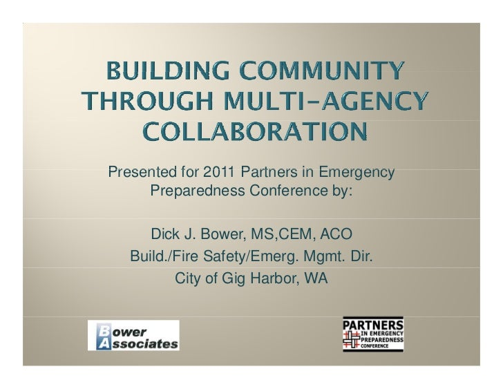 Presented for 2011 Partners in Emergency     Preparedness Conference by:     Dick J. Bower, MS,CEM, ACO   Build./Fire Safe...