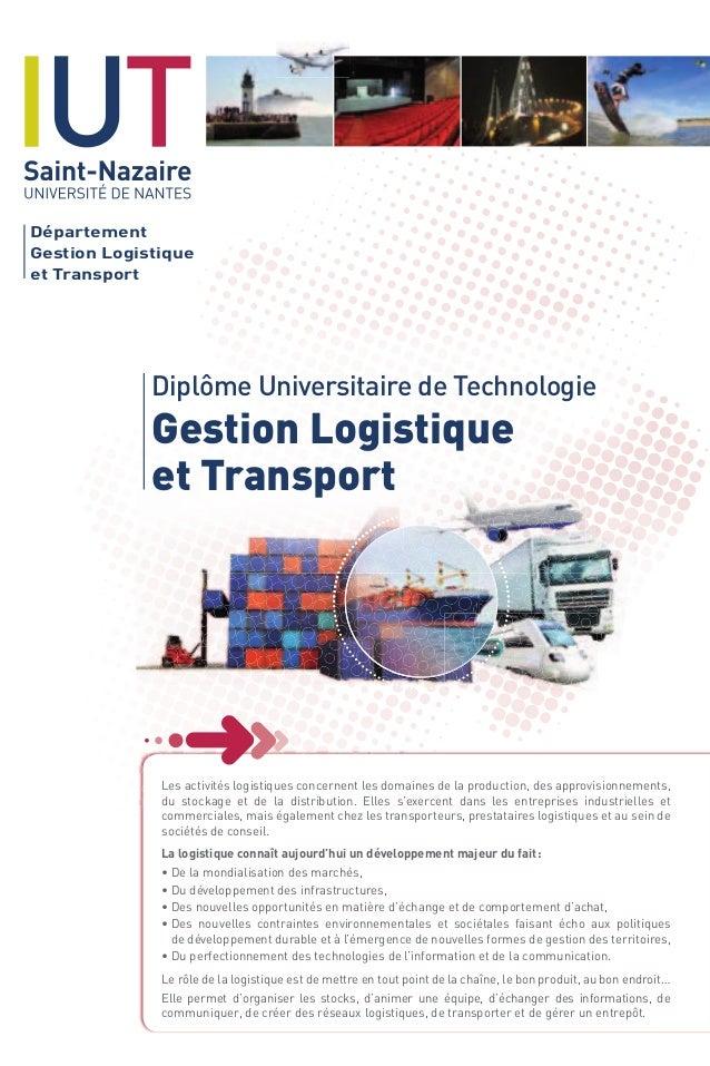 Département Gestion Logistique et Transport Les activités logistiques concernent les domaines de la production, des approv...