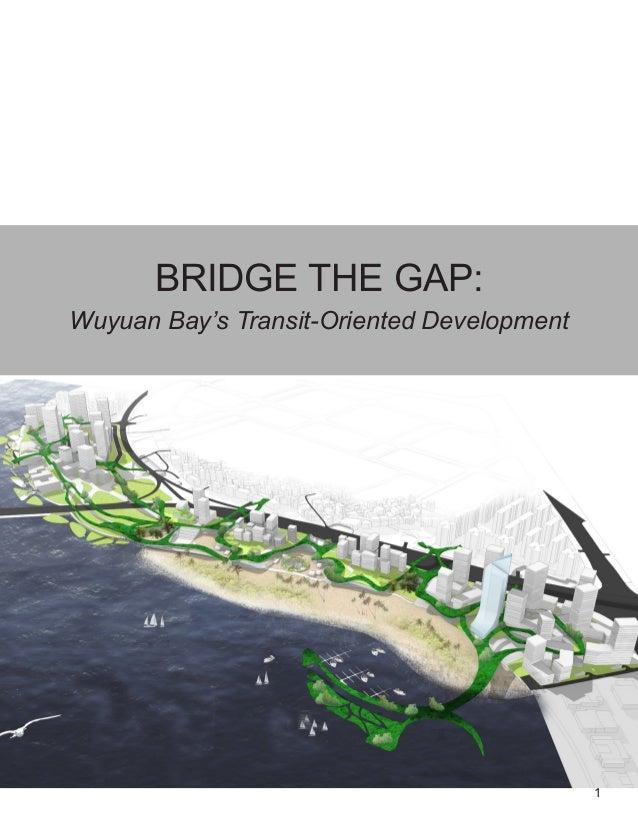 1 BRIDGE THE GAP: Wuyuan Bay's Transit-Oriented Development