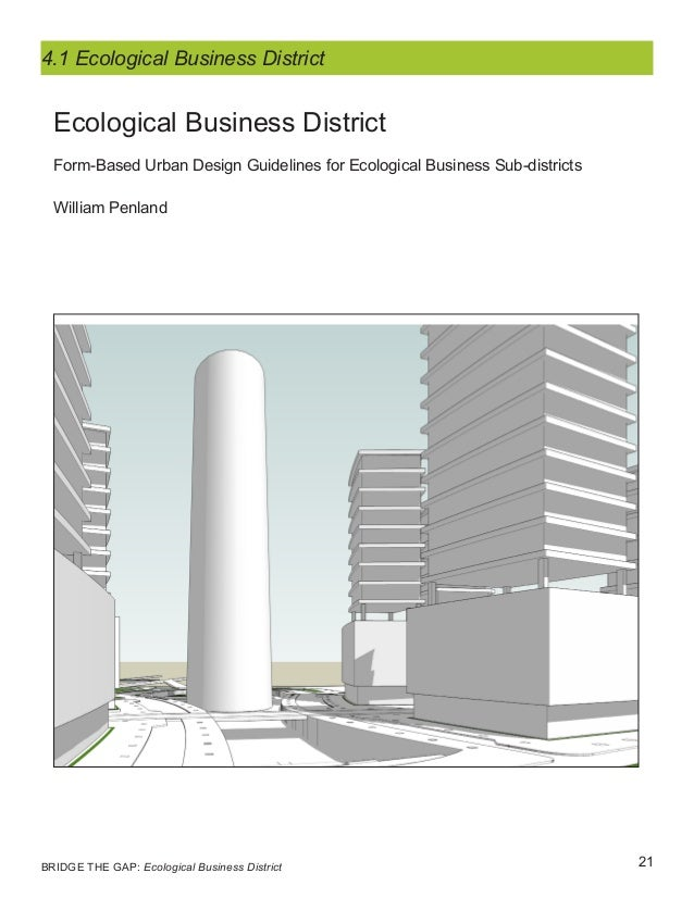 21BRIDGE THE GAP: Ecological Business District Ecological Business District Form-Based Urban Design Guidelines for Ecologi...