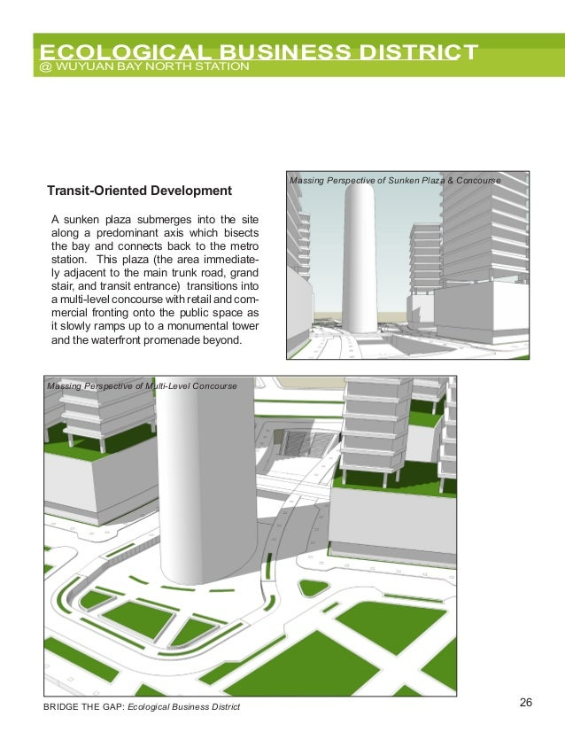 26 ECOLOGICAL BUSINESS DISTRICT @ WUYUAN BAY NORTH STATION BRIDGE THE GAP: Ecological Business District Massing Perspectiv...