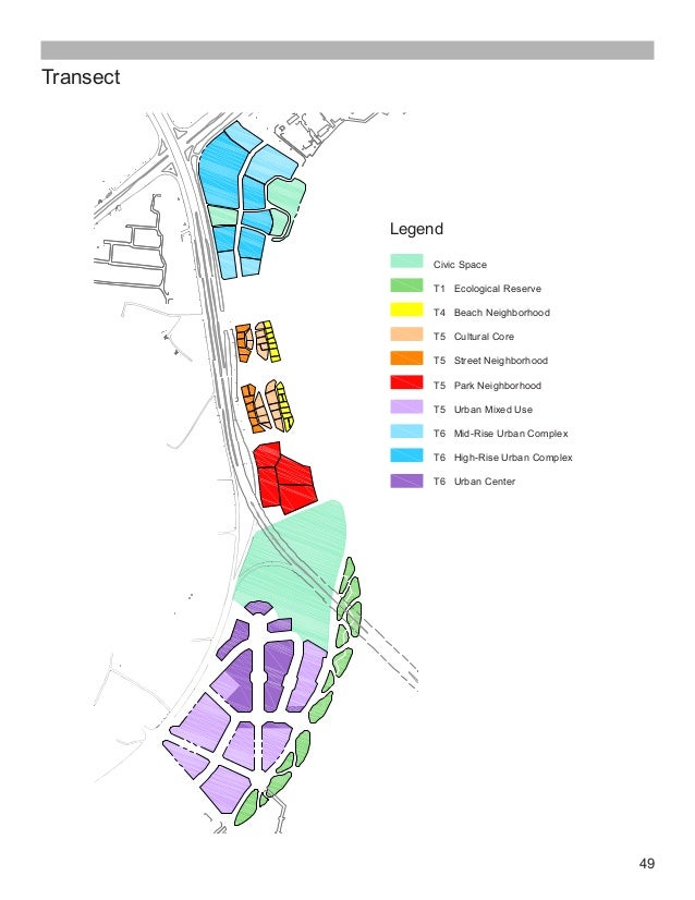 49 Legend Transect Civic Space T1 Ecological Reserve T4 Beach Neighborhood T5 Cultural Core T5 Street Neighborhood T5 Park...