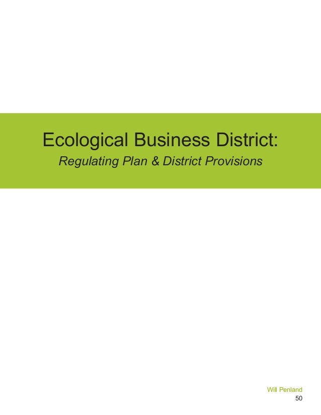 50 Ecological Business District: Regulating Plan & District Provisions Will Penland