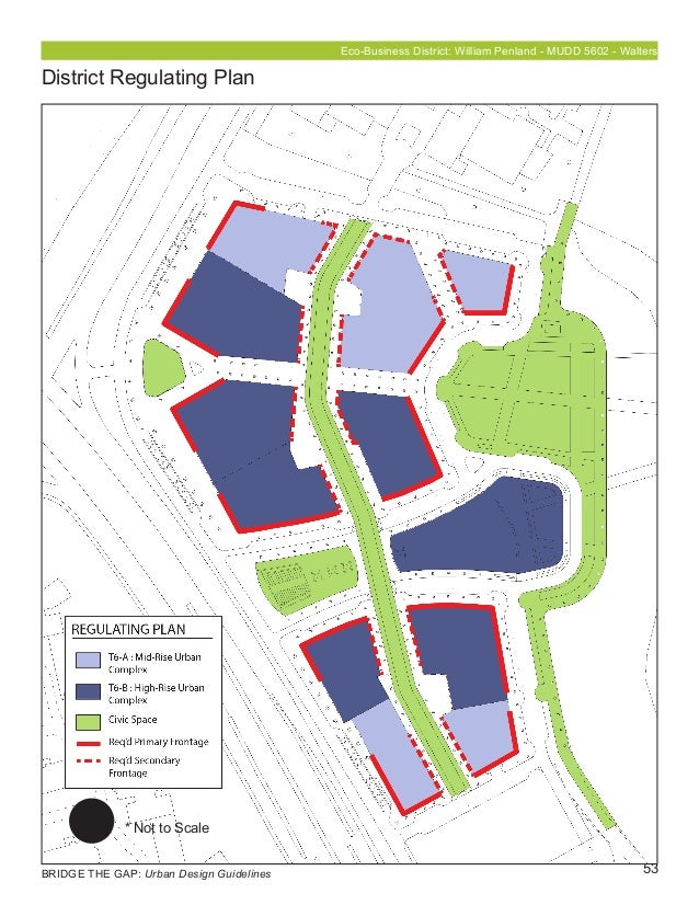 53 District Regulating Plan * Not to Scale Eco-Business District: William Penland - MUDD 5602 - Walters BRIDGE THE GAP: Ur...