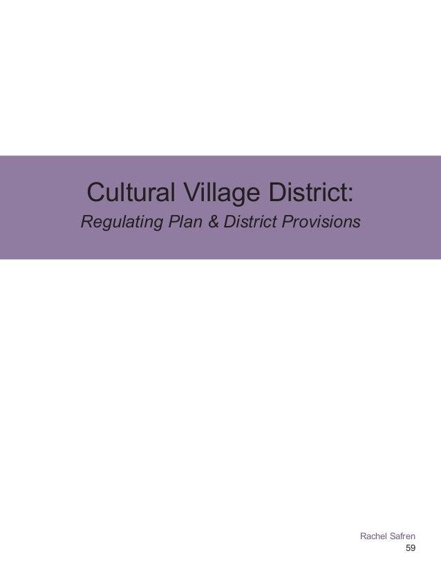 59 Cultural Village District: Regulating Plan & District Provisions Rachel Safren