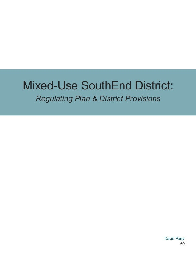 69 Mixed-Use SouthEnd District: Regulating Plan & District Provisions David Perry