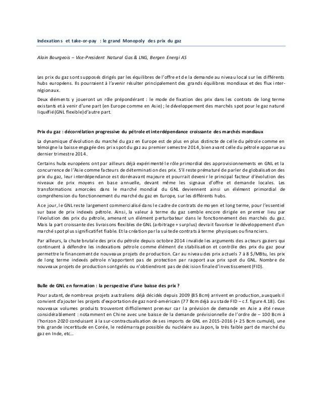 Indexations et take-or-pay : le grand Monopoly des prix du gaz Alain Bourgeois – Vice-President Natural Gas & LNG, Bergen ...