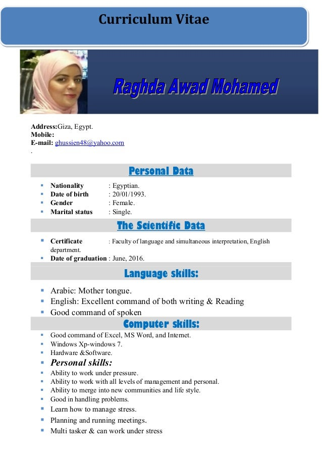 Address:Giza, Egypt. Mobile: E-mail: ghussien48@yahoo.com . Personal Data  Nationality : Egyptian.  Date of birth : 20/0...