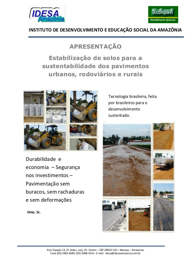 Rua Tapajós 13, 2º andar, conj. 01- Centro – CEP 69010-150 – Manaus – Amazonas Fone (92) 3302-6689 (92) 3088-3135– E-mail ...