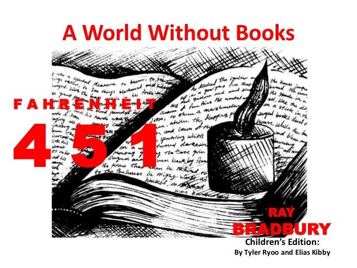 A World Without BooksFAHRENHEIT451                            RAY                  BRADBURY                     Children's...