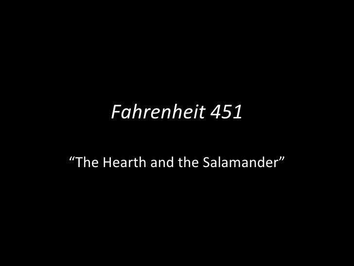 fahrenheit 451 questions part 1 the hearth and the salamander After you read the indicated sections, choose the questions to which you  part  one the hearth and the salamander 1 as this science fiction novel opens,.