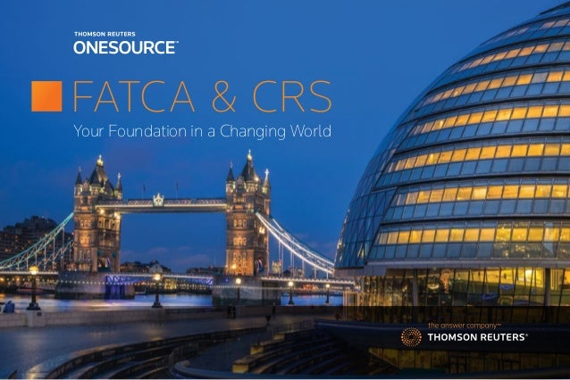 FATCA & CRS Your Foundation in a Changing World