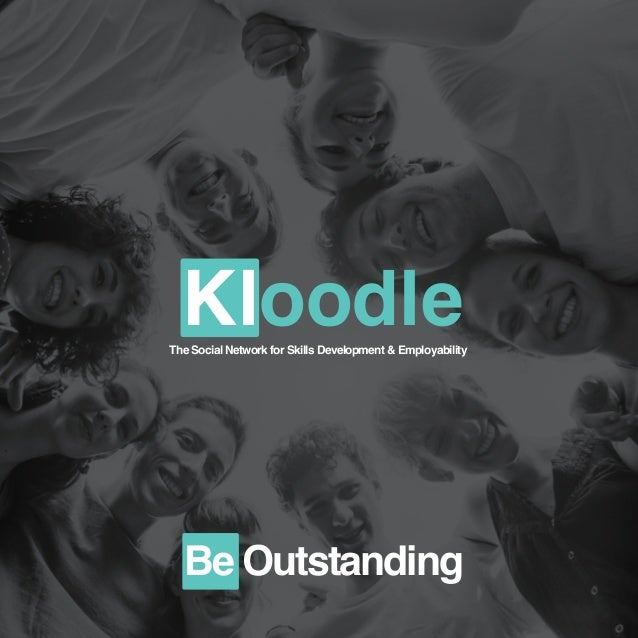 KloodleThe Social Network for Skills Development & Employability Be Outstanding