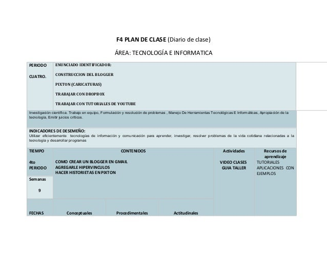 F4 PLAN DE CLASE (Diario de clase)                                                  ÁREA: TECNOLOGÍA E INFORMATICAPERIODO ...