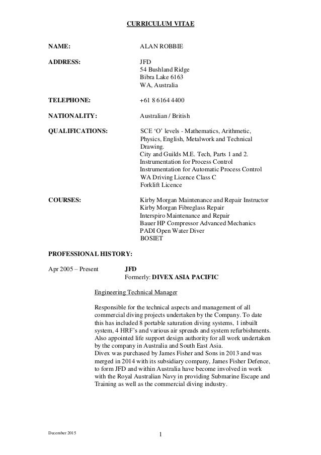 December 2015 1 CURRICULUM VITAE NAME: ALAN ROBBIE ADDRESS: JFD 54 Bushland Ridge Bibra Lake 6163 WA, Australia TELEPHONE:...