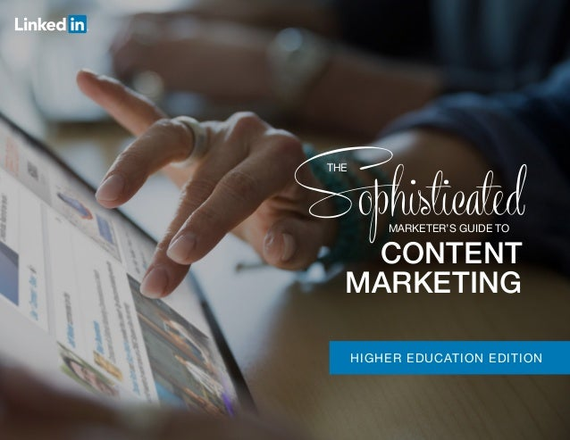 HIGHER EDUCATION EDITION MARKETER'S GUIDE TO THE CONTENT MARKETING
