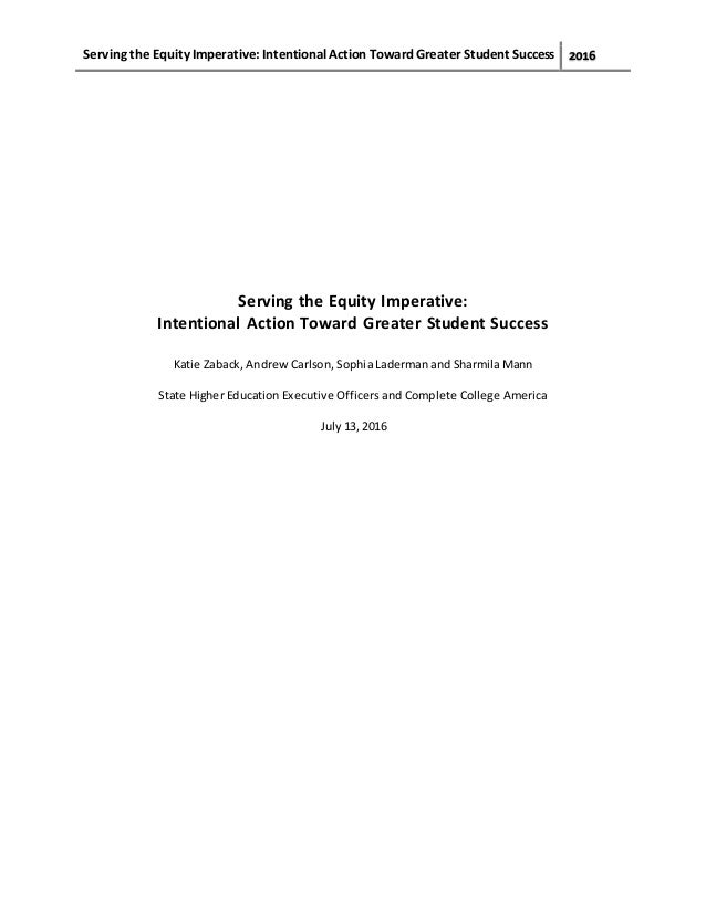 Serving the Equity Imperative: Intentional Action Toward Greater Student Success 2016 Serving the Equity Imperative: Inten...
