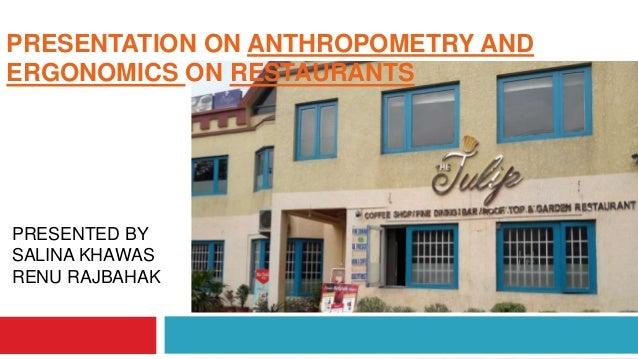 PRESENTED BY SALINA KHAWAS RENU RAJBAHAK PRESENTATION ON ANTHROPOMETRY AND ERGONOMICS ON RESTAURANTS