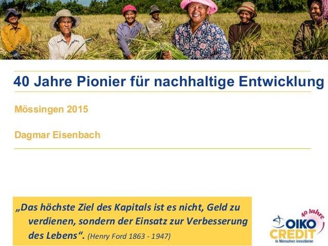 """40 Jahre Pionier für nachhaltige Entwicklung """"DashöchsteZieldesKapitalsistesnicht,Geldzu verdienen,sondernder..."""