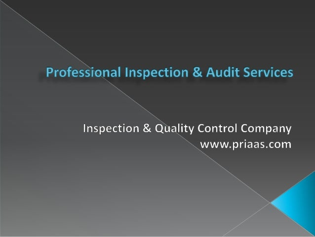 PRIAAS (Professional Inspection & Audit Services) is an independent third-party Inspection Company in providing inspection...