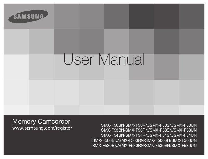 user manualMemory Camcorder              SMX-F50BN/SMX-F50RN/SMX-F50SN/SMX-F50UNwww.samsung.com/register      SMX-F53BN/SM...
