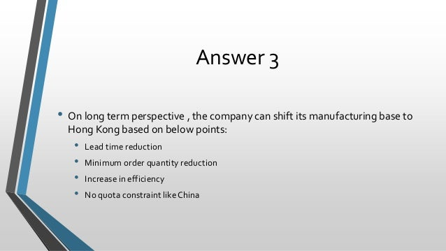 2 how should obermeyer management think both short term and long term about sourcing in hong kong ve B) how should obermeyer management think (both short and long-term) about sourcing in hong kong vs china c) based on exhibit 10 in the case, how should wally plan production in november c) based on exhibit 10 in the case, how should wally plan production in november.