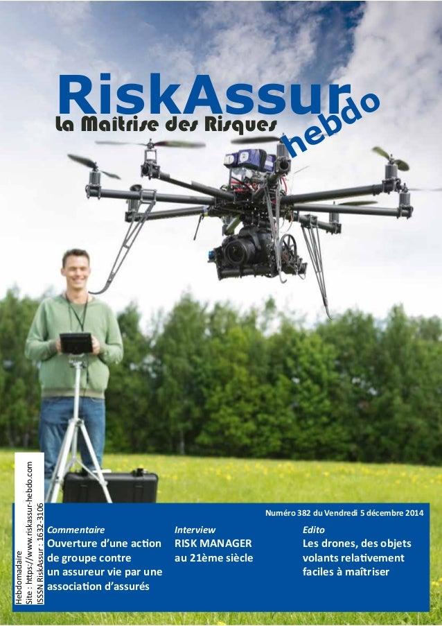RiskAssurLa Maîtrise des Risques hebdo Numéro 382 du Vendredi 5 décembre 2014 Commentaire Ouverture d'une action de groupe...