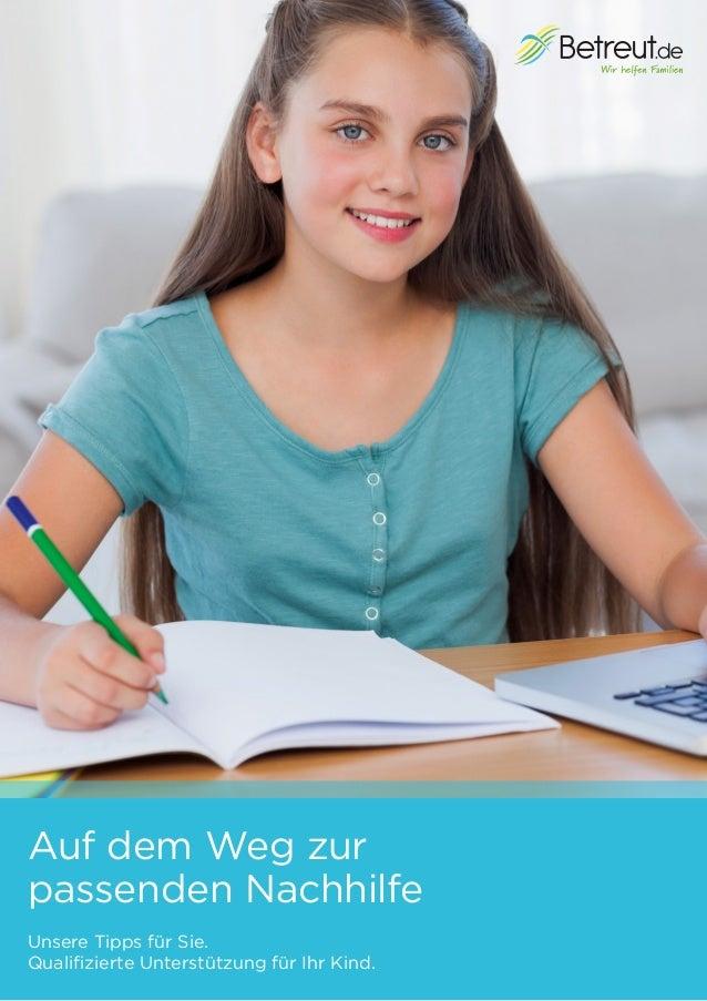 Auf dem Weg zur passenden Nachhilfe Unsere Tipps für Sie. Qualifizierte Unterstützung für Ihr Kind.