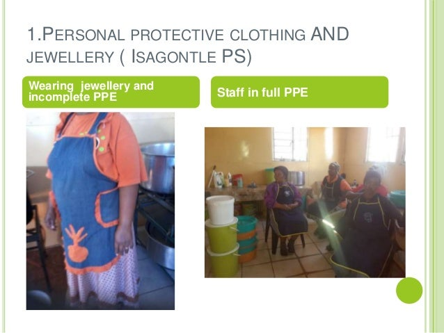 hygiene and protective clothing Food hygiene - all conditions and measures necessary to ensure the  personnel may need to be required to put on clean protective clothing including footwear and.