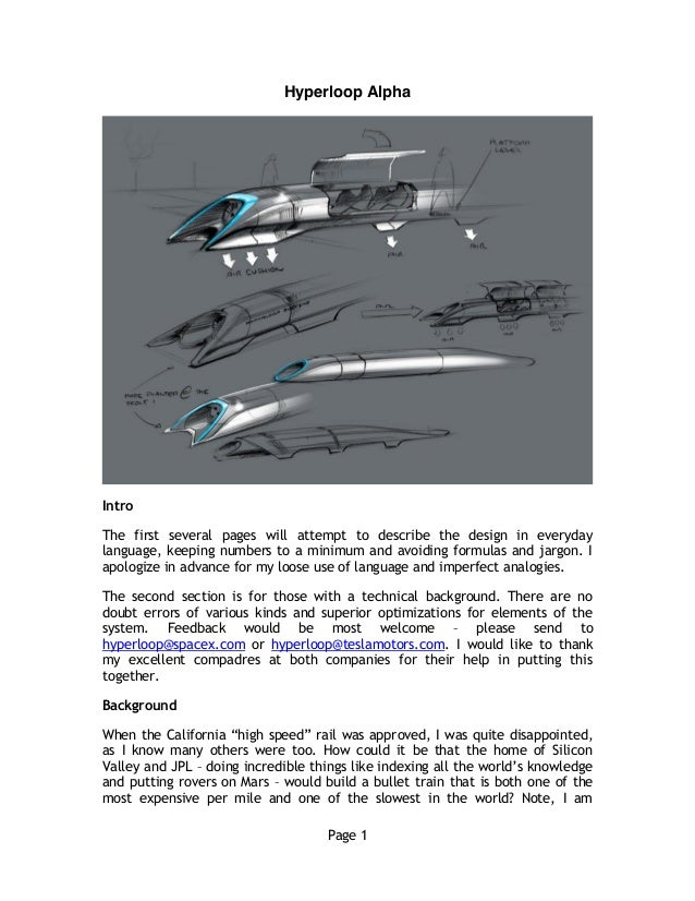 Page 1 Hyperloop Alpha Intro The first several pages will attempt to describe the design in everyday language, keeping num...