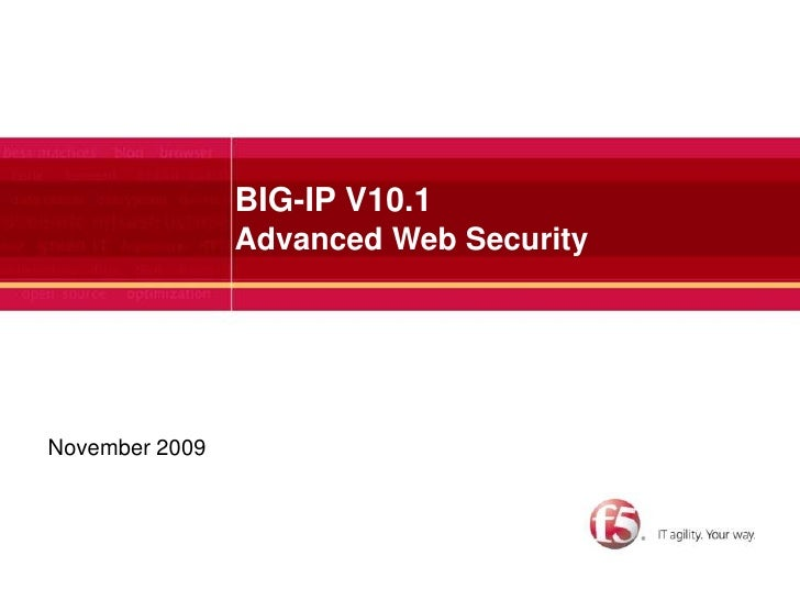 BIG-IP V10.1Advanced Web Security<br />November 2009<br />