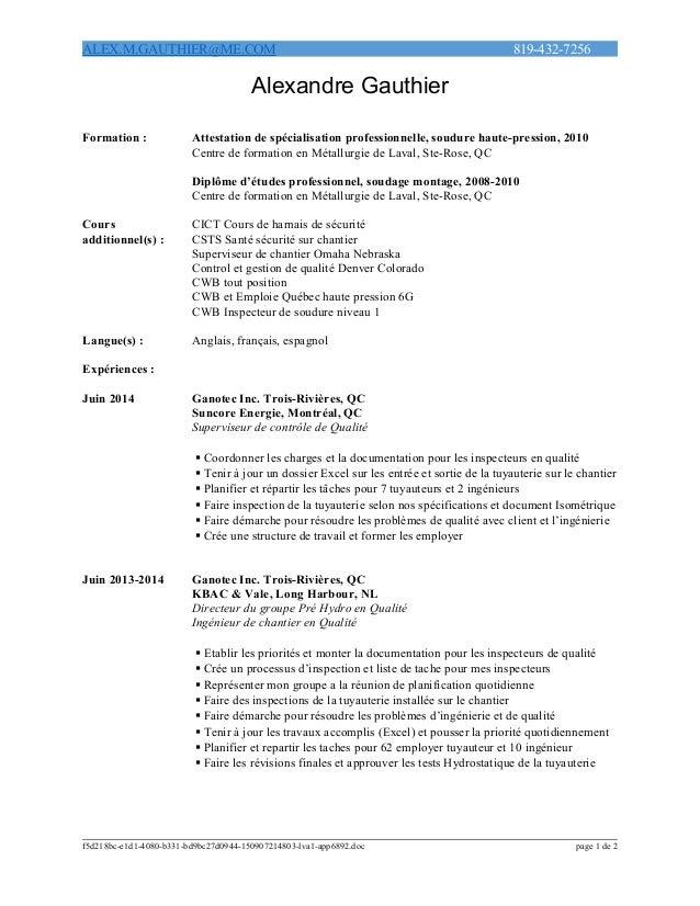 ALEX.M.GAUTHIER@ME.COM 819-432-7256 Alexandre Gauthier Formation : Attestation de spécialisation professionnelle, soudure ...
