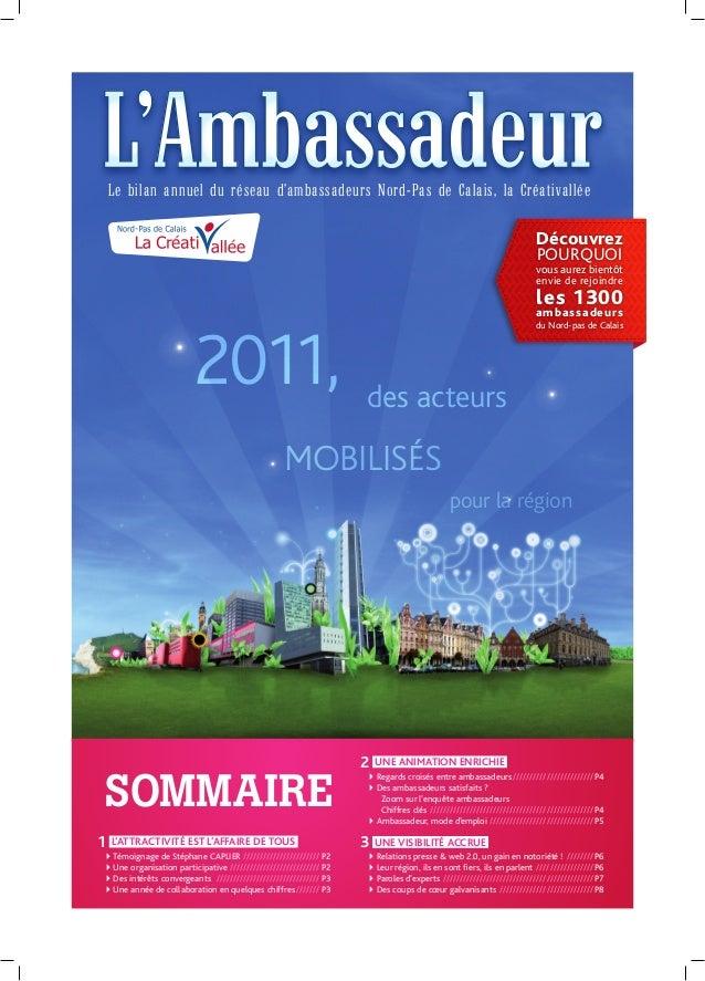 1L''ambassadeur mars 2012 | Page 2011, des acteurs pour la région mobilisés Le bilan annuel du réseau d'ambassadeurs Nord-...