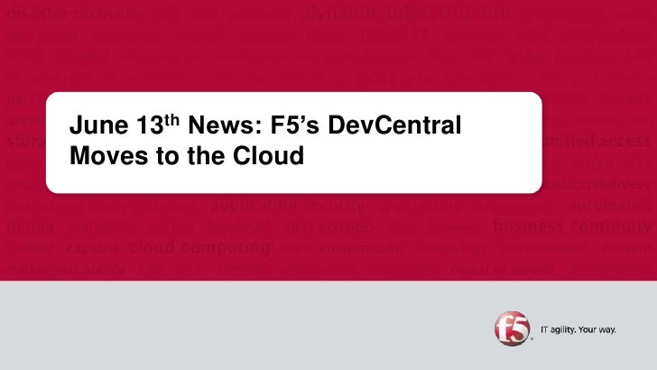 June 13th News: F5's DevCentralMoves to the Cloud