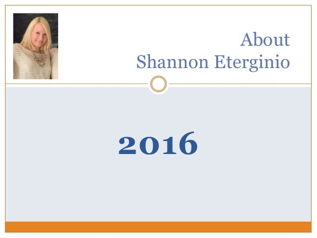 2016 About Shannon Eterginio