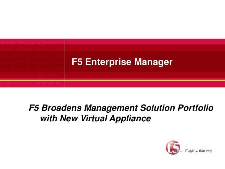 F5 Enterprise Manager <br />F5 Broadens Management Solution Portfolio with New Virtual Appliance<br />