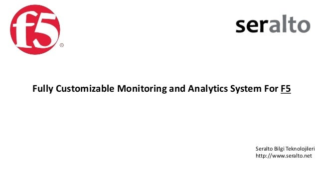 F5 Monitoring System (On Premise & Cloud Solution)