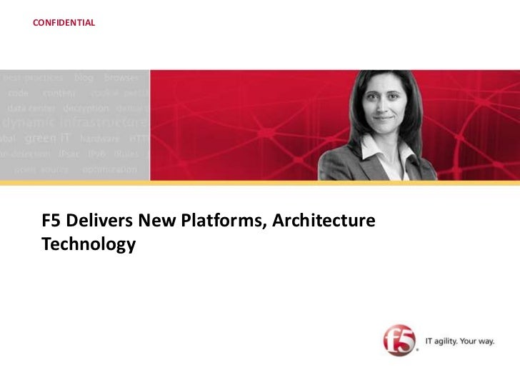 F5 Delivers New Platforms, Architecture Technology<br />