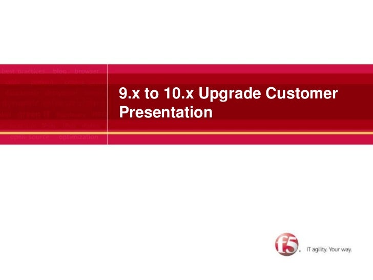 9.x to 10.x Upgrade Customer Presentation<br />